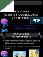 Antecedentes Familiares, Patologicos y No Patologicos