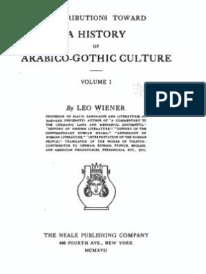 Leo Wiener 1917 History Of Arabico Gothic Culture Vol 1 Ocr Arabic Linguistics