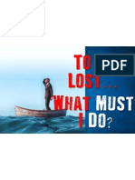 to be lost   what must i do