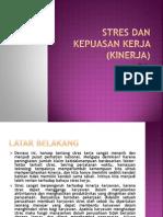 Stres Dan Kepuasan Kerja (Kinerja)