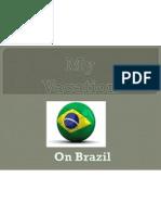 My Vacation On Brasil