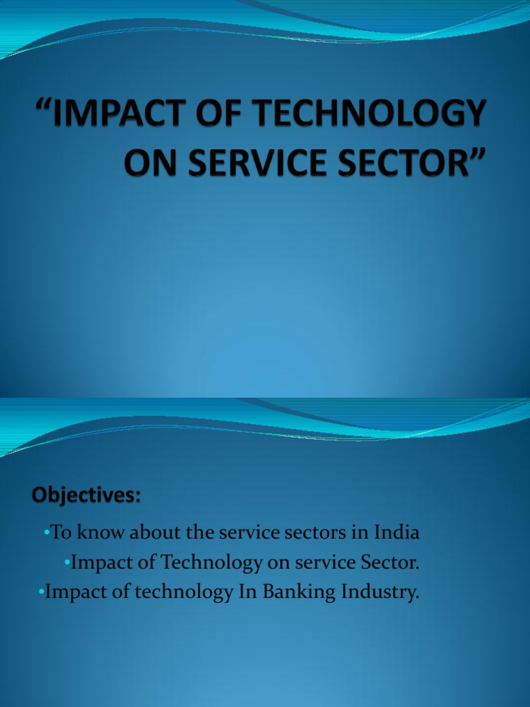 45036387 Impact of Technology on Service Sector Ppt | Online