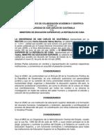 CONVENIO MARCO DE COLABORACION ACADEMICA Y CIENTIFICA ENTRE LA USAC Y EL MINISTERIO DE EDUCACION SUPERIOR DE LA REPUBLICA DE CUBA