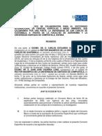 CONVENIO ESPECIFICO DE COLABORACION PARA EL DOCTORADO INTERNACIONAL EN CIENCIAS AGRICOLAS Y MEDIO AMBIENTE, QUE CELEBRAMOS POR UN APARTE, LA USAC, A TRAVES DE LA FACULTAD DE AGRONOMIA Y LA UNIVERSIDAD DE SANTIAGO DE COMPOSTELA, ESPAÑA