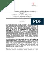 CONVENIO MARCO DE COOPERACION PARA EL DESARROLLO EDUCATIVO ENTRE LA USAC Y LA FUNDACION CAROLINA, MADRID, ESPAÑA.