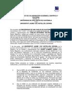 CONVENIO MARCO DE COLABORACION ACADEMICA, CIENTIFICA Y CULTURAL ENTRE LA USAC Y LA UNIVERSITAT JAUME I DE CASTELLON, ESPAÑA