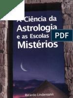 Ciencia Da Astrologia e as Escolas de Misterios ARicardo Lindemann