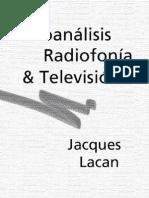Jacques Lacan - Psicoanalisis Radiofonia y Television