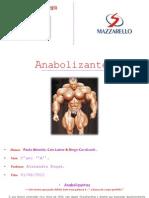 Anabolizantes ( Grupo,Paula Caio e Diogo ) .