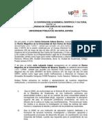 CONVENIO MARCO DE COOPERACION ACADEMICA, CIENTIFICA Y CULTURAL ENTRE LA USAC Y LA UNIVERSIDAD PUBLICA DE NAVARRA, ESPAÑA