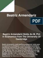 Beatriz Armendariz is Professor at the University College London and Harvard University