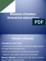Museos Virtuales-Itinerarios Educativos
