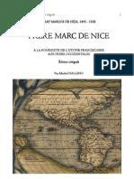 FRAY MARCOS DE NIZA, 1495 - 1558. FRERE MARC DE NICE A LA POURSUITE DE L'UTOPIE FRANCISCAINE AUX INDES OCCIDENTALES. EDITION INTEGRALE.