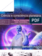 """SCIENCE AND PLANETARY CONSCIOUSNESS"" - International Symposium on Consciousness - SALVADOR, BAHIA - BRAZIL 28-29th September 2012"
