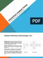 Presentasi Gambar Teknik - Materi Proyeksi Orthogonal