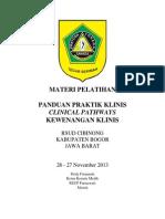 Dody Firmanda 2013 - Materi Workshop Panduan Praktik Klinis, Clinical Pathways, Kewenangan Klinis dan Manajemen Mutu di  RSUD Cibinong Kabupaten Bogor Jawa Barat