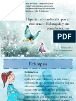 Hipertension Inducida Por El Embarazo Eclapsia y Sus Complicaciones