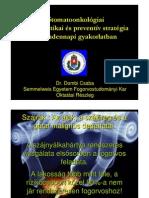 Dr. Dombi Csaba Stomatoonkológiai diagnosztikai és preventív stratégia a mindennapi gyakorlatban