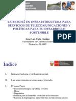 La Brecha en Infraestructura Para Servicios de Telecomunicaciones y Politicas Para Su Desarrollo Sostenible