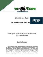 Miguel Ruiz - La Maestria Del Amor