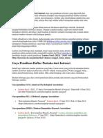 Penulisan Daftar Pustaka Dari Internet Atau Cara Penulisan Referensi Yang Diperoleh Dari Internet Untuk Karya Tulis Ilmiah Sebenarnya Hampir Sama Dengan Penulisan Sumber Referensi Cetak Seperti Buku