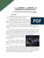 EL ORIGEN - LA ESPERA - LA MISIÓN Y EL ENCUENTRO EN LA CRUZ DEL SUR
