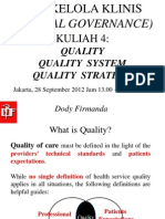 Dody Firmanda 2012 - Materi Kuliah Clinical Governance (4 dari 16) Quality, Quality Systems and Quality Strategy