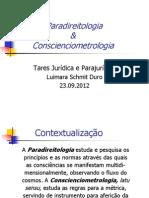 Paradireitologia e Conscienciometrologia