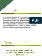 O JINGLE COMO EXPRESSÃO DA CULTURA MUSICAL – ESTUDO DE CASO