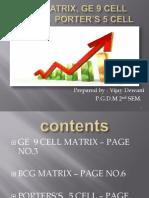 BCG matrix , GE 9 cell matrix, porter's 5 cell{ Corporate Portfolio Analysis}