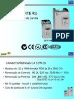 Características SSW-03, 04 e 05