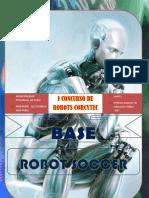 """Base Robot Soccer """"I CONCURSO DE ROBOTICA (Corcytec 2012)"""""""