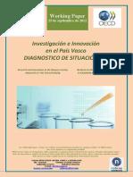 Investigacion e Innovacion en El Pais Vasco. DIAGNOSTICO DE SITUACION (III) (Es) Research and Innovation in the Basque Country. ANALYSIS OF THE SITUATION (III) (Es) Ikerketa eta Berrikuntza EAEn. EGOERAREN AZTERKETA (III) (Es)