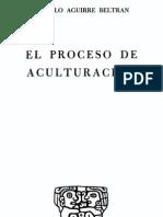 Aguirre Beltrán, Gonzalo (1957) El proceso de aculturación