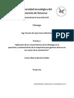 Practica 1 Aplicación de los conocimientos de la tribología en la                                          operación y mantenimiento de la maquinaria para generar ahorros en los costos de la manufactura