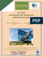 PCTI 2015. FORTALEZAS DEL SISTEMA DE INNOVACION VASCO (Es) PCTI 2015. STRENGTHS OF THE BASQUE INNOVATION SYSTEM (Es) ZTBP 2015. EUSKAL BERRIKUNTZA SISTEMAREN INDARGUNEAK (Es)