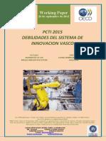PCTI 2015. DEBILIDADES DEL SISTEMA DE INNOVACION VASCO (Es) PCTI2015. WEAKNESSES OF THE BASQUE INNOVATION SYSTEM (Es) ZTBP 2015. EUSKAL BERRIKUNTZA SISTEMAREN AHULEZIAK(Es)