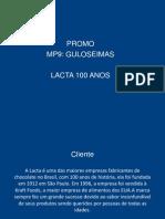 MP9 Lacta 100 Anos