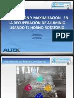 PRODUCCIÓN Y MAXIMIZACIÓN   EN LA RECUPERACIÓN DE ALUMINIO USANDO EL HORNO ROTATORIO