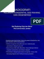 Radiografi Kelainan Konginetal Dan Degenerasi