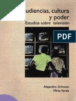 Grimson, Alejandro y Mirta Varela - Audiencias, cultura y poder