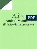 Ali (P) Amir al-Muminin (Príncipe de los creyentes)
