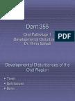 Dent 355 Rima Developmental Disturbances of the Oral Region All