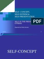 Self- Concept, -Esteem and -Presentation