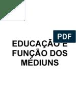 16 - Educação e Função dos Médiuns (Versão-Jan08)