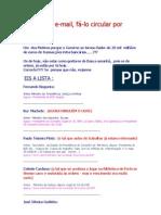 Passa este mail, fá-lo circular por PORTUGAL. Se não o fizeres, és um dos culpados da situação em que estamos!