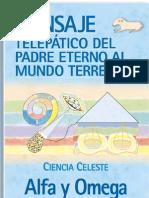 MENZAJE TELEPÁTICO-ALFA Y OMEGA-CIENCIA CELESTE