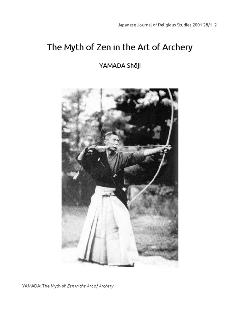 zen in the art of archery A clip from one shot one life enma dojo in the grounds of the engakuj temple is best described by the book title, zen in the art of archery.
