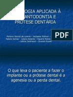 PSICOLOGIA APLICADA À IMPLANTODONTIA E Protese