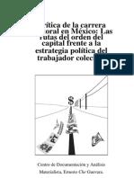 CDAM8 CRÍTICA DE LA CARRERA ELECTORAL EN MÉXICO - LAS RUTAS DEL ORDEN DEL CAPITAL FRENTE A LA ESTRATEGIA POLÍTICA DEL TRABAJADOR COLECTIVO